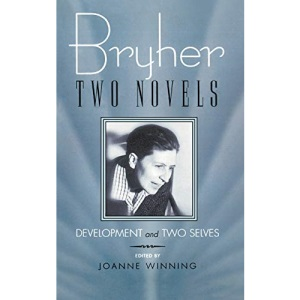 Bryher: Two Novels: Development AND Two Selves (Living Out: Gay and Lesbian Autobiographies)
