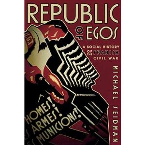 Republic of Egos: A Social History of the Spanish Civil War