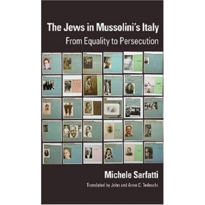 The Jews in Mussolini's Italy: From Equality to Persecution (George L. Mosse Series In Modern European Cultural & Intellectual History) (George L. ... European Cultural and Intellectual History)