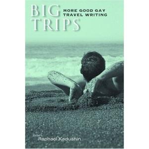 Big Trips: More Good Gay Travel Writing (Wisconsin Film Studies)