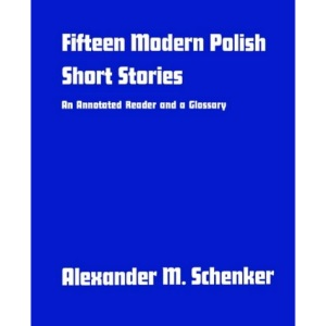 Fifteen Modern Polish Short Stories: An Annotated Reader and Glossary (Yale Language)