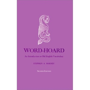 Word-hoard: An Introduction to Old English Vocabulary (Yale Language)