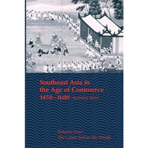 Southeast Asia in the Age of Commerce, 1450-1680: The Lands Below the Winds v. 1