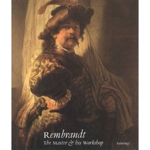 Rembrandt: Paintings: The Master and His Workshop (National Gallery London Publications)