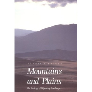 Mountains and Plains: Ecology of Wyoming Landscapes