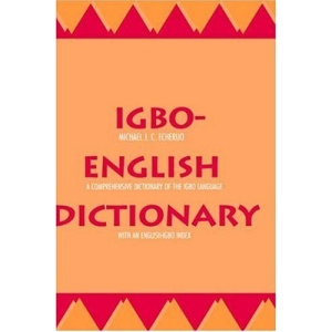 Igbo-English Dictionary: A Comprehensive Dictionary of the Igbo Language, with an English-Igbo Index (Yale Language)