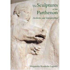 The Sculptures of the Parthenon: Aesthetics and Interpretation
