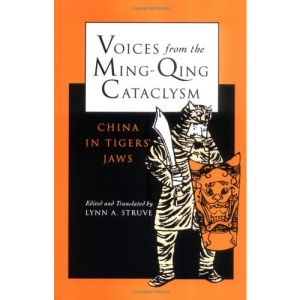 Voices from the Ming-Qing Cataclysm: China in Tigers' Jaws