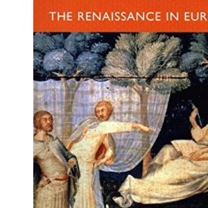 The Renaissance in Europe: An Anthology (Renaissance in Europe: A Cultural Enquiry)
