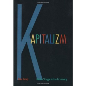 Kapitalizm: Russia's Struggle to Free Its Economy