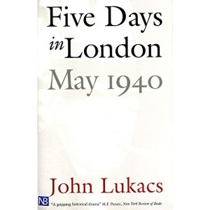 Five Days in London, May 1940 (Nota Bene)