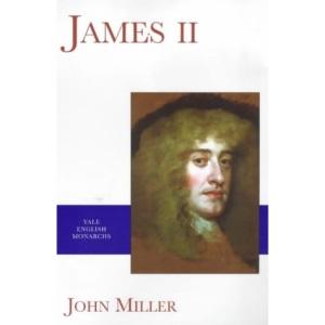 James II (Yale English Monarchs Series)