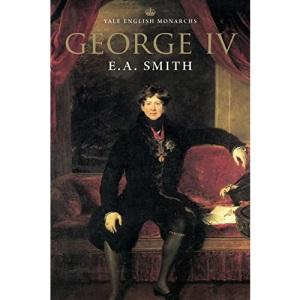 George IV (Yale English Monarchs Series)