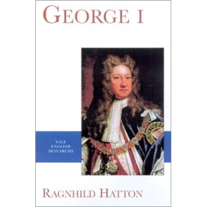 George I (Yale English Monarchs Series)