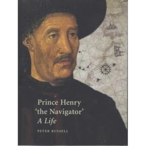 Prince Henry The Navigator: A Life (Yale Nota Bene)