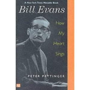 Bill Evans: How My Heart Sings (Nota Bene)