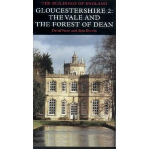 Gloucestershire: Vale and Forest of Dean v. 2: Vale and Forest of Dean Pt. 2 (Pevsner Architectural Guides: Buildings of England)