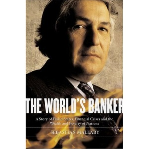 The World's Banker: A Story of Failed States, Financial Crises and the Wealth and Poverty of Nations