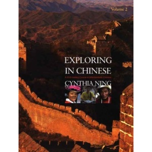 Exploring in Chinese: A Second-year Curriculum: v. 2