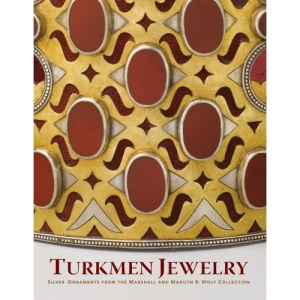 Turkmen Silver: Jewelry and Ornaments from the Marshall and Marilyn Wolf Collection (Metropolitan Museum of Art)