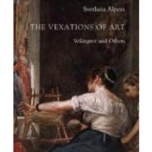 The Vexations of Art: Velazquez and Others