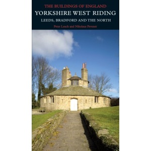 Yorkshire West Riding: Leeds, Bradford and the North (Pevsner Architectural Guides / Buildings of England)