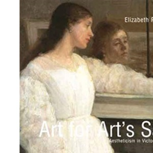 Art for Art's Sake: Aestheticism in Victorian Painting (Paul Mellon Centre for Studies in British Art)