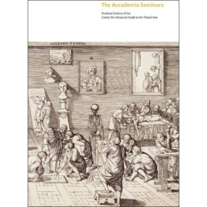 The Accademia Seminars: The Accademia Di San Luca in Rome, c. 1590-1635 (Studies in the History of Art, National Gallery of Art, Washington D.C.)