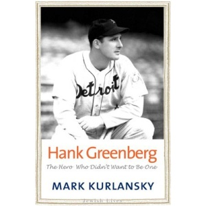 Hank Greenberg: The Hero Who Didn't Want to be One (Jewish Lives)