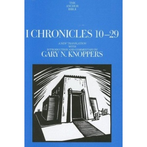 I Chronicles 10-29 (Anchor Bible Commentaries)