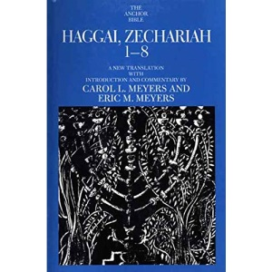 Haggai, Zechariah 1-8 (Anchor Bible Commentaries)