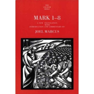 Mark 1-8 (Anchor Bible Commentaries)