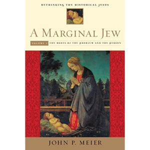 A Marginal Jew: Roots of the Problem and the Person v. 1: Rethinking the Historical Jesus (Marginal Jew; Rethinking the Historical Jesus)