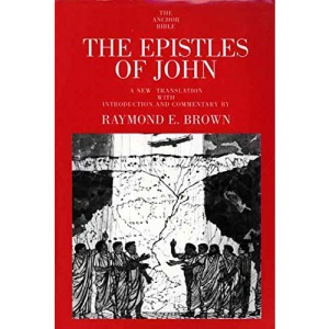 The Epistles of John: 30 (Anchor Bible Commentaries)