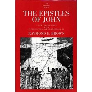 The Epistles of John: 30 (Anchor Bible Commentaries) (Anchor Bible Commentary (YUP))
