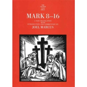Mark 8-16 (Anchor Yale Bible Commentaries) (Anchor Bible Commentaries)