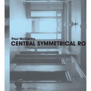 Paul McCarthy: Central Symmetrical Rotation Movement: Three Installations, Two Films (Whitney Museum of American Art)