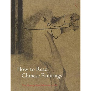 How to Read Chinese Paintings (Metropolitan Museum of Art) (Metropolitan Museum of Art Series)