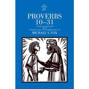 Proverbs 10-31 (Anchor Yale Bible Commentaries) (The Anchor Yale Bible Commentaries)