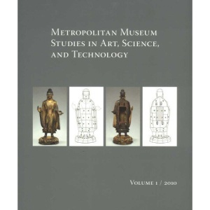 Metropolitan Museum Studies in Art, Science, and Technology 2010: Volume 1 (Metropolitan Museum of Art)