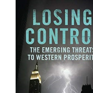 Losing Control: Why the West's Economic Prosperity Can No Longer be Taken for Granted