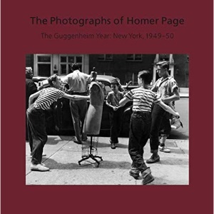 The Photographs of Homer Page: The Guggenheim Year: New York, 1949-50 (Nelson-Atkins Museum of Art) (Nelson-Atkins Museum of Art (YALE))