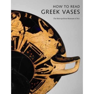 How to Read Greek Vases (Metropolitan Museum of Art)