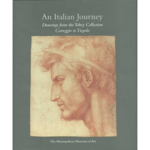 An Italian Journey: Drawings from the Tobey Collection, Correggio to Tiepolo (Metropolitan Museum of Art)