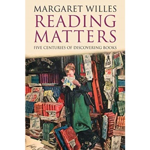 Reading Matters: Five Centuries of Discovering Books