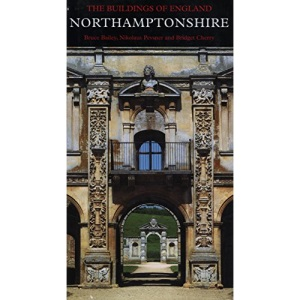 Northamptonshire: Buildings of England Series (Pevsner Architectural Guides)