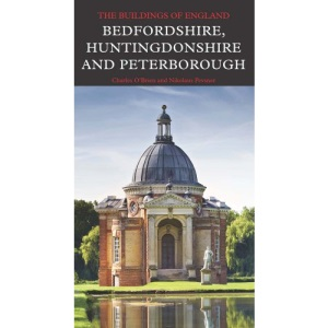 Bedfordshire, Huntingdonshire, and Peterborough (Pevsner Architectural Guides)
