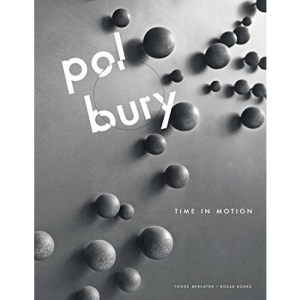 Pol Bury: Time in Motion (Mercatorfonds (Yale))