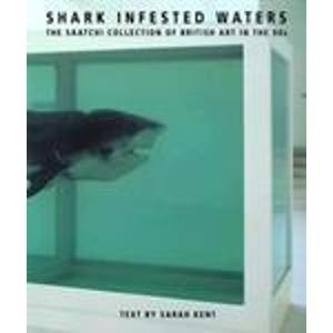 Shark Infested Waters: The Saatchi Collection of British Art in the 90s