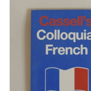 Cassell's Colloquial French: A Handbook of Idiomatic Usage